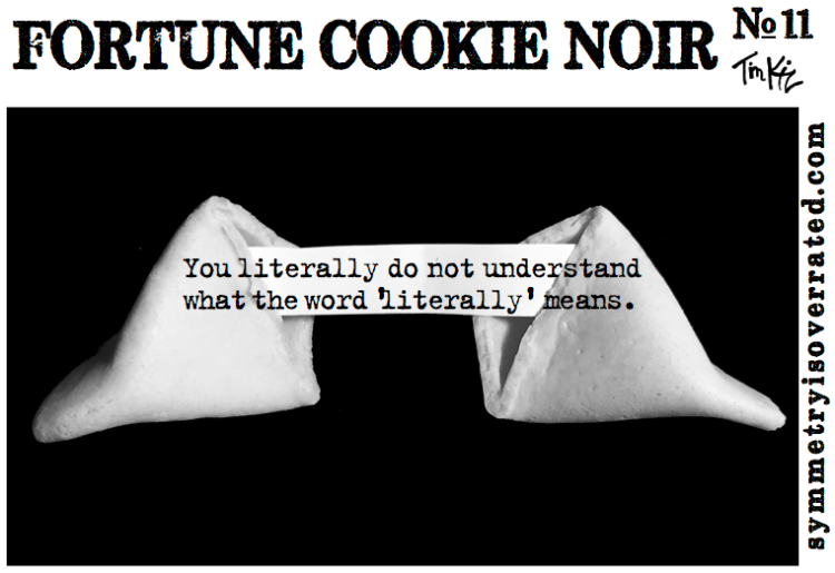Fortune Cookie Noir #11 Literally
