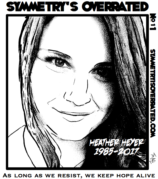 Heather Heyer (1985-2017) — As long as we resist, we keep hope alive.)